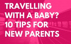 Family Travel- 10 tips for new parents (1)